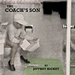 The Coach's Son | Jeffrey Hickey