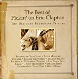 The Best Of Pickin On Eric Clapton: The Ultimate Bluegrass Tribute