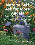 Note to Self Ask for More Angels: Book VI of the Collection Archangel Michael Speaks