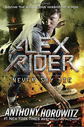 Never Say Die (Alex Rider) (Never Die)