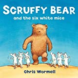 Scruffy Bear and the Six White Mice by Wormell, Christopher (2012) Paperback
