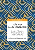 Rāshid al-Ghannūshi̇̄: A Key Muslim Thinker of the 21st Century