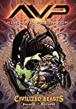 img - for Aliens vs. Predator Volume 2 Civilized Beasts book / textbook / text book
