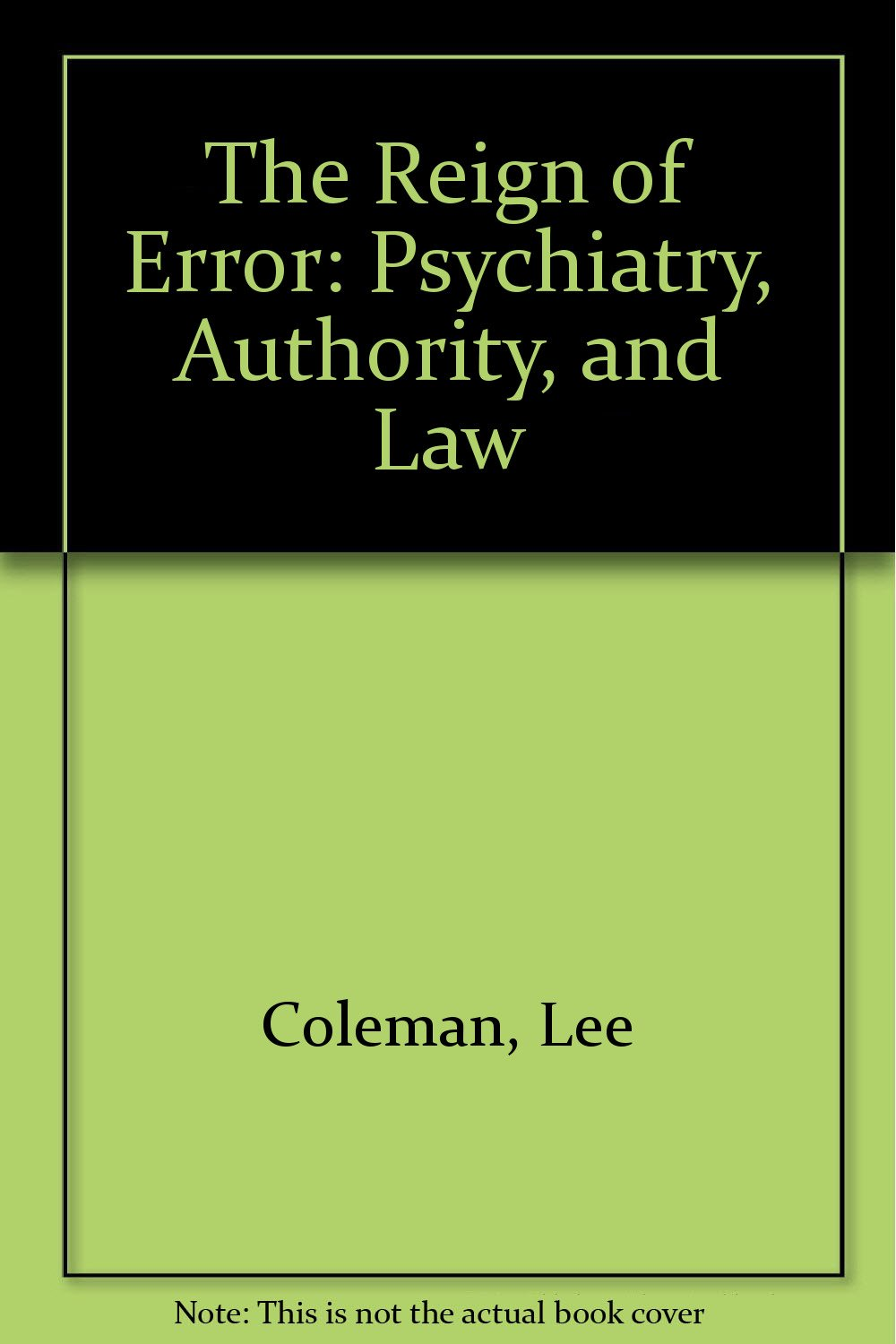 Reign of Error: Psychiatry, Authority and Law (Beacon Paperback 702