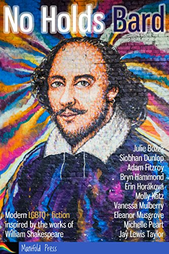 No Holds Bard: Modern LGBTQ+ fiction inspired by the works of William Shakespeare