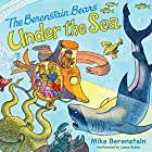 Berenstain Bears Under the Sea Audiobook by Mike Berenstain Narrated by Lance Rubin