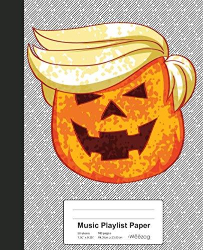 Music Playlist Paper: Trumpkin Pumpkin Trump Halloween Book (Weezag Music Playlist Paper Notebook) -