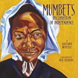 Mumbet's Declaration of Independence (Carolrhoda Picture Books)