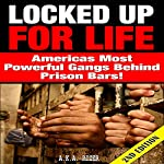 Locked Up for Life 2nd Edition: America's Most Powerful Gangs Behind Prison Bars | A.K.A. Rizer