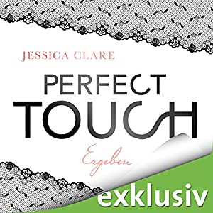 Perfect Touch - Ergeben (Billionaires and Bridesmaids 3) Hörbuch