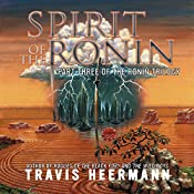 Spirit of the Ronin: The Ronin Trilogy, Book 3 | Travis Heermann