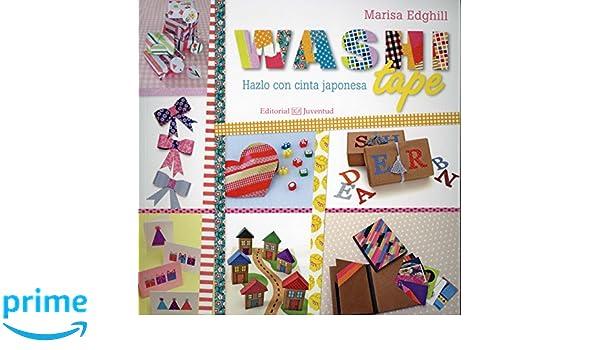 Washi tape, Hazlo con cinta japonesa (Manos creativas) (Spanish Edition): Marisa Edghill, Juventud: 9788426143440: Amazon.com: Books