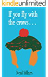 If you fly with the crows...