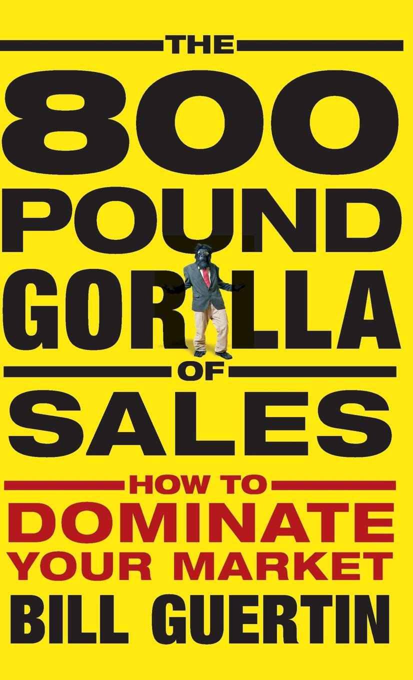 The 800 Pound Gorilla Of Sales  How To Dominate Your Market