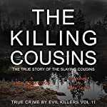 The Killing Cousins: The True Story of the Slaying Cousins (True Crime by Evil Killers, Book 11) | Jack Rosewood