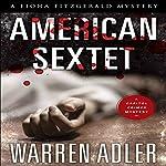 American Sextet: Fiona Fitzgerald Mystery Series, Book 2 | Warren Adler