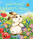 Quiet Bunny's Many Colors, Lisa McCue, 1454908580