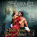 The Truth About Love and Dukes: Dear Lady Truelove Hörbuch von Laura Lee Guhrke Gesprochen von: Carolyn Morris