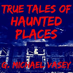 True Tales of Haunted Places Audiobook