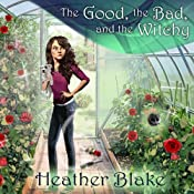 The Good, the Bad, and the Witchy: A Wishcraft Mystery, Book 3 | Heather Blake