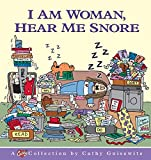I Am Woman, Hear Me Snore: A Cathy Collection