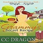 Grammy's Secret Recipe: Strawberry Top Short Mystery, Book 1 | CC Dragon