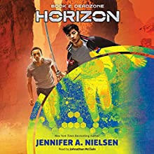 Deadzone: Horizon, Book 2 Audiobook by Jennifer A. Nielsen Narrated by Johnathan McClain