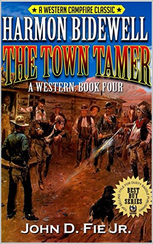 Harmon Bidewell: The Town Tamer: The Return of Marshal Luke Pressor: A Western Adventure From The Author of