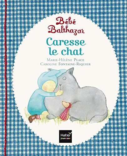 Bebe Balthazar Caresse le chat - [ Pedagogie Montessori ] (French Edition)