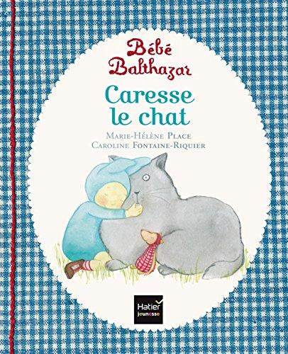 Bebe Balthazar Caresse le chat - [ Pedagogie Montessori ] (French Edition)