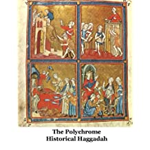 The Polychrome Historical Haggadah
