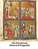 img - for The Polychrome Historical Haggadah book / textbook / text book