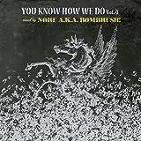 YOU KNOW HOW WE DO VOL.4 MIXED BY DJ NOBU A.K.A. BOMBRUSH