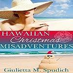 Hawaiian Christmas Misadventures | Giulietta Spudich