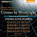 Crimes by Moonlight: Mysteries from the Dark Side Audiobook by Charlaine Harris (author and editor), Steve Brewer, Dana Cameron, Barbara D'Amato, Brendan DuBois, Parnell Hall, Carolyn Hart Narrated by Jeff Cummings, Natalie Ross