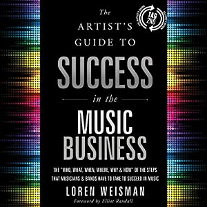 The Artist's Guide to Success in the Music Business (2nd edition) Hörbuch