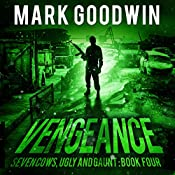 Vengeance: Seven Cows, Ugly and Gaunt, Book 4 | Mark Goodwin