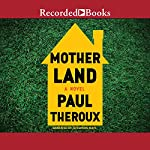 Mother Land | Paul Theroux
