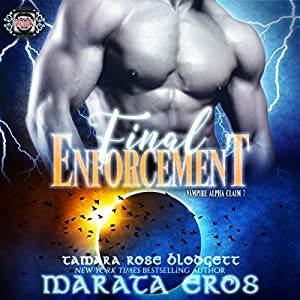 Vampire (Alpha Claim 7-Final Enforcement): New Adult Paranormal Romance (Vampire Alpha Claim) Audiobook