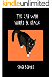 The Cat Who Would Be Black