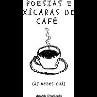 Poesias e xícaras de café (as vezes chá)