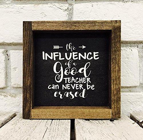 Teacher Appreciation The Influence of a Good Teacher Gift Framed Wood Sign - 5