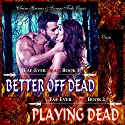 Fae-Ever Dead Series Two Book Bundle, Better off Dead & Playing Dead Audiobook by Claire Grimes,  Lovers Tale Oasis Narrated by Kerri McCann