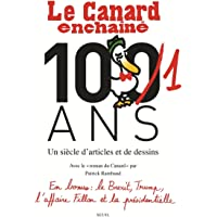 Le Canard enchaîné, 101 ans - Un siècle d'articles et de dessins