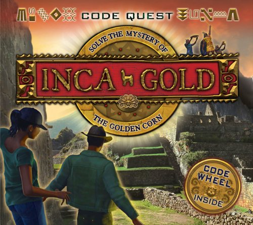 Inca Gold: Solve the Mystery of the Golden Corn (CodeQuest) pdf