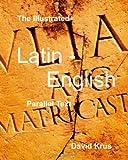 The Illustrated Latin-English Parallel Text, David Krus, 1453823069