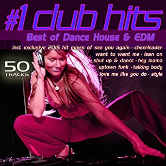 1 Club Hits 2015 Best Of Dance House Edm By Various Artists On