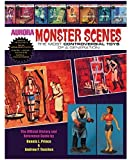 Aurora Monster Scenes - The Most Controversial Toys of a Generation by Dennis., Andrew P. Yanchus Prince (2014-05-03)