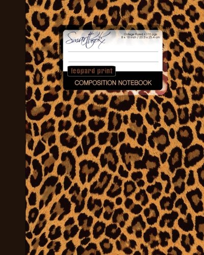 Leopard Print Composition Notebook: College Ruled Writer's Notebook for School / Teacher / Office / Student [ Perfect Bound * Large ] (Composition Books - Animal Print Stationery / Accessories)