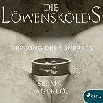 Der Ring des Generals (Die Löwenskölds 1) | Selma Lagerlöf
